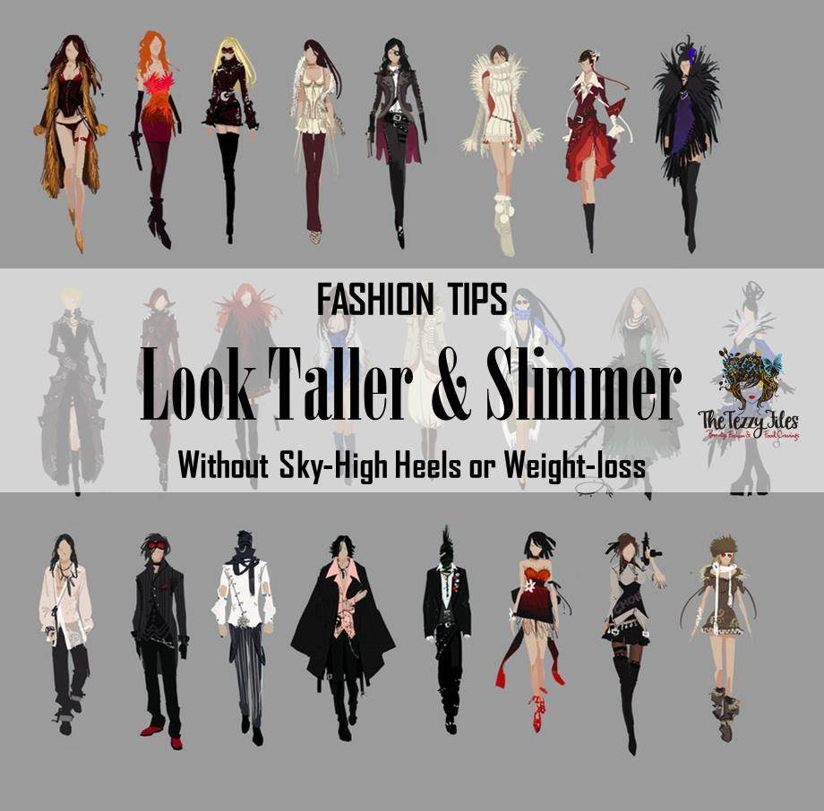 Fashion Tips Look Taller Slimmer Instantly The Tezzy Files