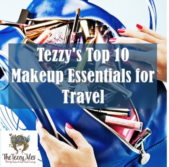 top 10 makeup essentials for travel by the tezzy files Dubai beauty blog travel tips beauty reviews lifestyle blog.jpg