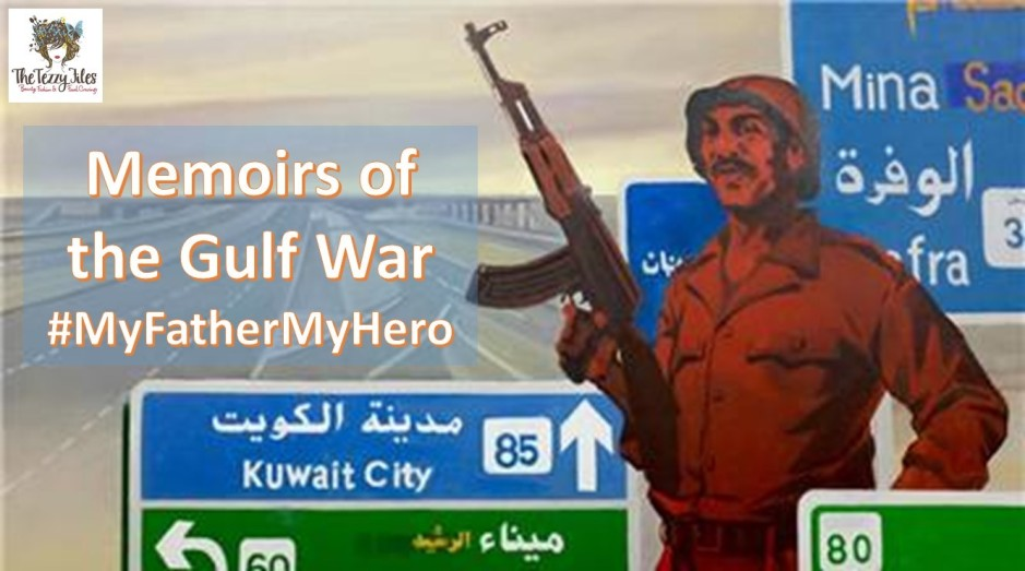 gulf war kuwait iraq invasion memoirs the tezzy files blog