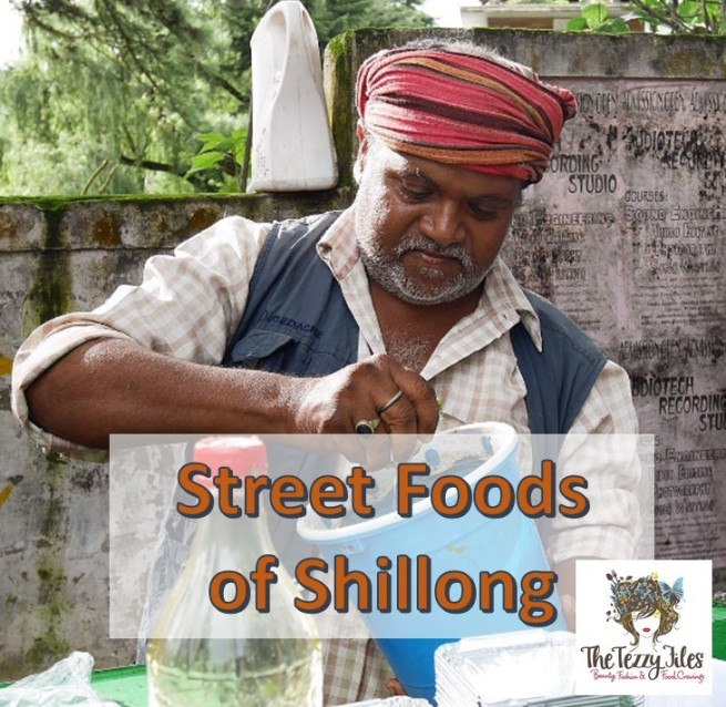 Street foods of shillong The Tezzy Files Dubai Food Travel Lifestyle Blogger UAE India (2)