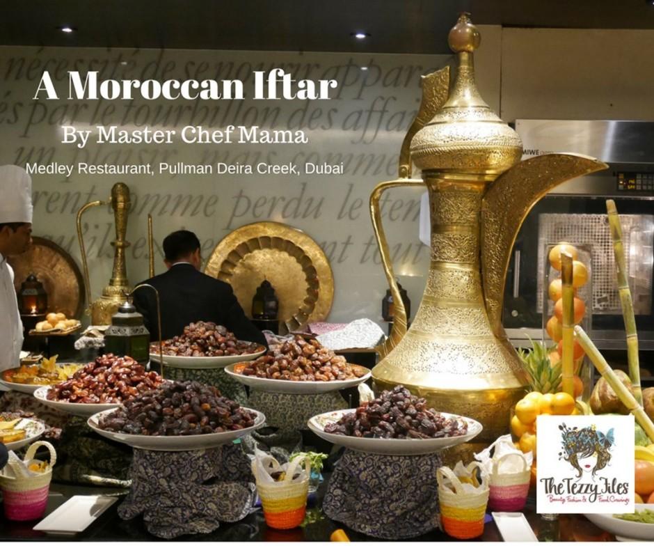 Moroccan Iftar Chef Mama Pullman Dubai UAE Review